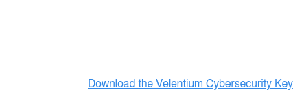 Download the Velentium Cybersecurity Key